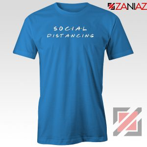 Social Distancing Friends Blue Tshirt