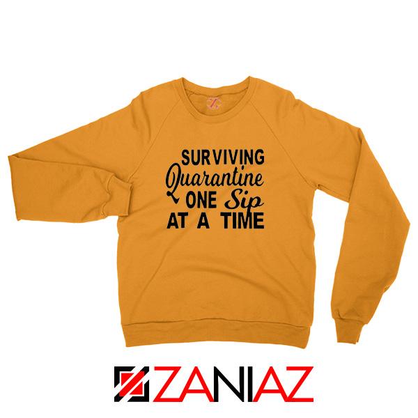 Surviving Quarantine One Sip At A Time Orange Sweatshirt
