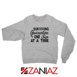 Surviving Quarantine One Sip At A Time Sport Grey Sweatshirt