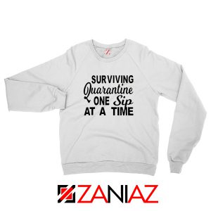 Surviving Quarantine One Sip At A Time Sweatshirt