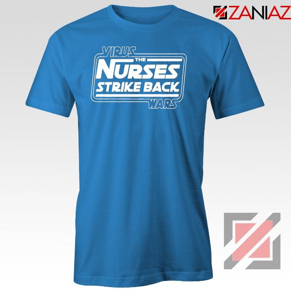 Virus The Nurses Strike Back Wars Blue Tshirt