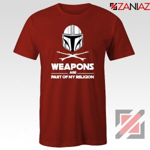 Weapons Are Part Of My Religion Mando Red Tshirt
