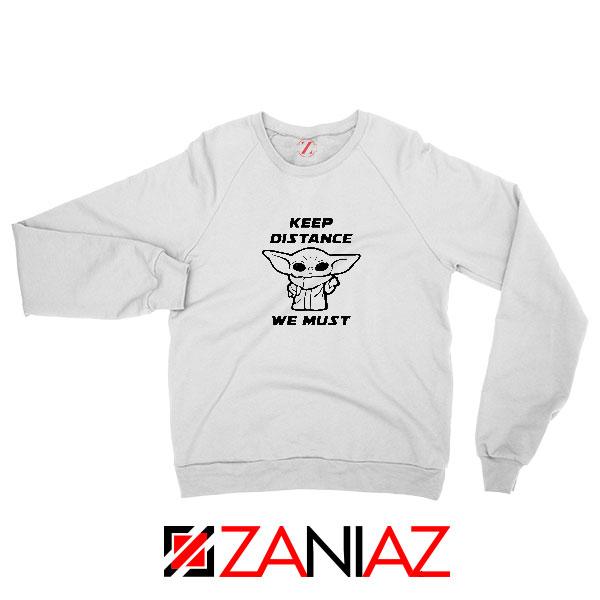 Baby Yoda Keep Distance Sweatshirt