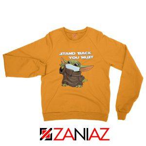 Baby Yoda Stand Back You Must Orange Sweatshirt