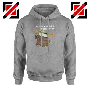 Baby Yoda Stand Back You Must Sport Grey Hoodie