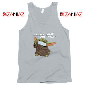 Baby Yoda Stand Back You Must Sport Grey Tank Top