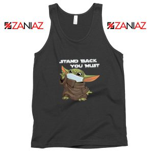 Baby Yoda Stand Back You Must Tank Top