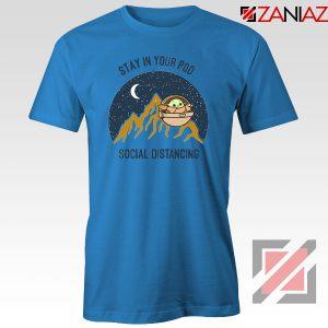 Baby Yoda Stay In Your Pod Blue Tshirt