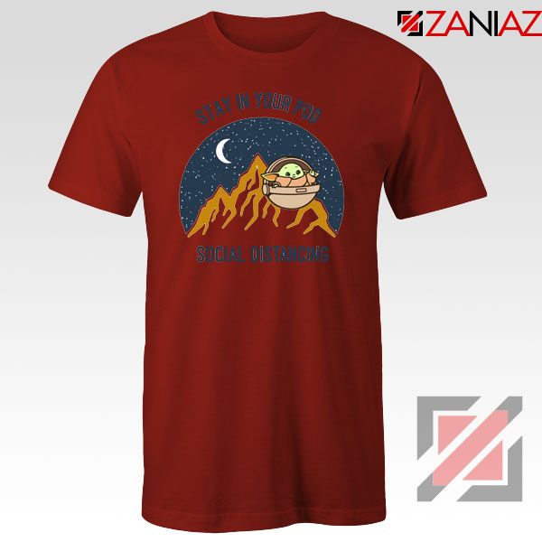 Baby Yoda Stay In Your Pod Red Tshirt