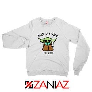 Baby Yoda Wash Your Hands Sweatshirt