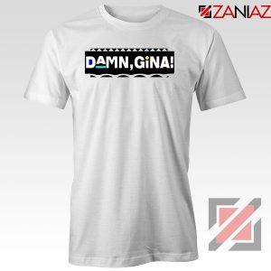 Damn Gina Martin Tshirt