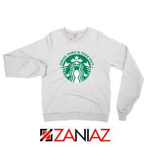 Drive Thru Take Out Coffee Sweatshirt