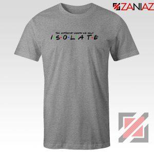 Friends Parody Isolate Sport Grey Tshirt