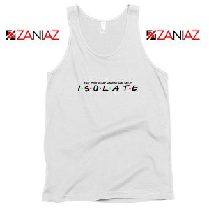 Friends Parody Isolate Tank Top
