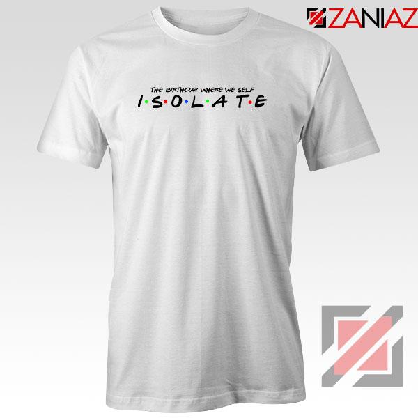 Friends Parody Isolate Tshirt