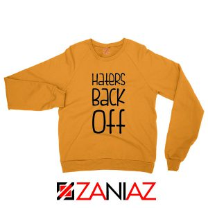 Haters Back Off Miranda Sings Orange Sweatshirt