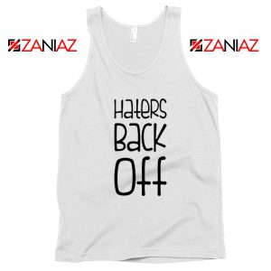 Haters Back Off Miranda Sings Tank Top