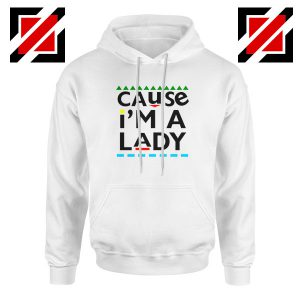 Martin Lawrence Cause I am A Lady Hoodie