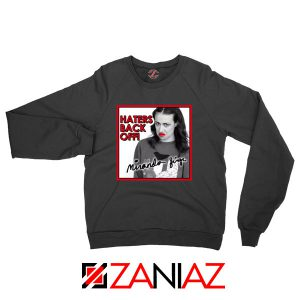 Miranda Sings Haters Back Off Sweatshirt