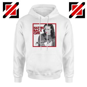 Miranda Sings Haters Back Off White Hoodie