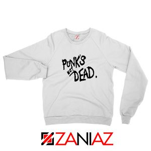 Punk's Not Dead Sweatshirt