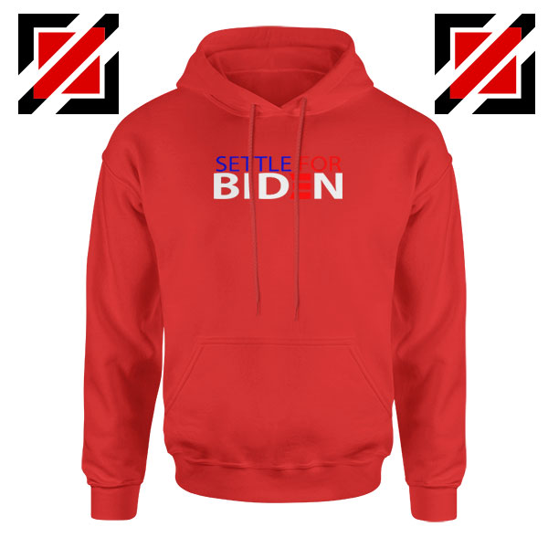 Settle For Biden Red Hoodie