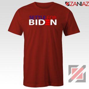 Settle For Biden Red Tshirt