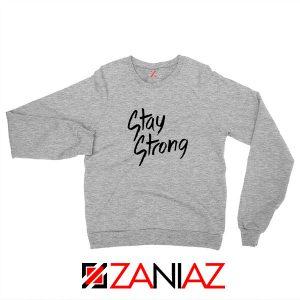 Stay Strong Demi Lovato Sport Grey Sweatshirt