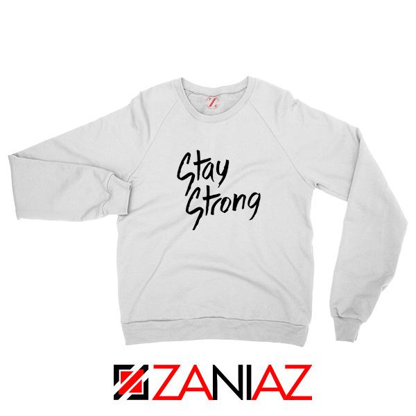 Stay Strong Demi Lovato Sweatshirt