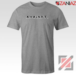 Against American Protest Sport Grey Tshirt