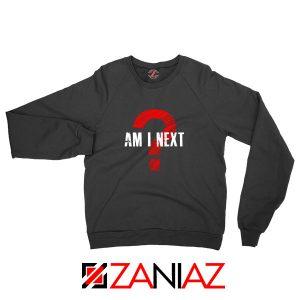 Am I Next Black Actvism Sweatshirt