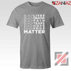 Black Lives Deaths Sport Grey Tshirt