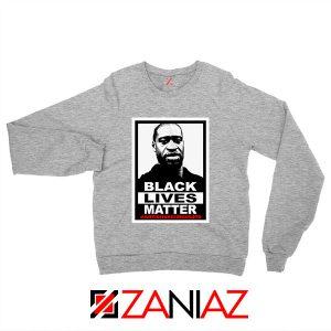 Black Lives Matter George Floyd Sport Grey Sweatshirt