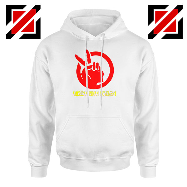 American Indian Movement Best White Hoodie