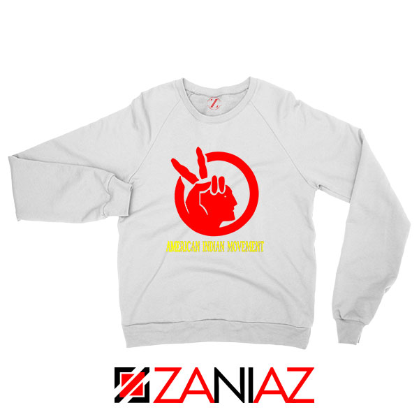 American Indian Movement Best White Sweatshirt