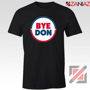 Bye Don Black Tshirt
