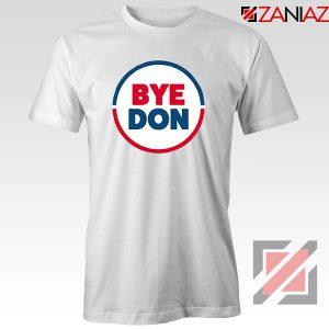 Bye Don Tshirt