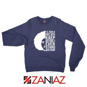 Colin Kaepernick Stand With Trump Navy Blue Sweatshirt