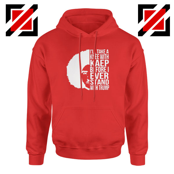 Colin Kaepernick Stand With Trump Red Hoodie