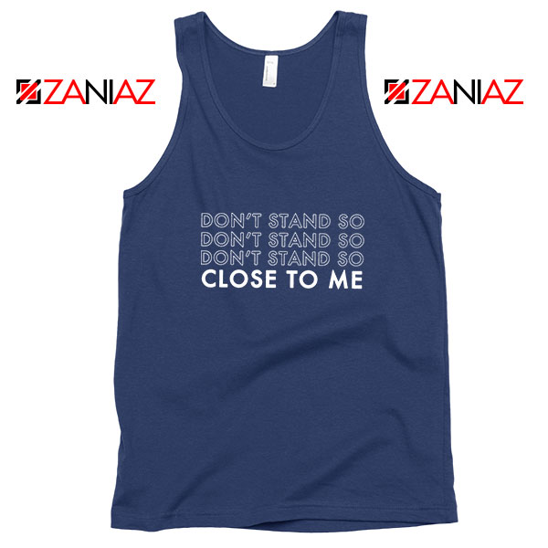 Dont Stand Co Close To Me Navy Blue Tank Top