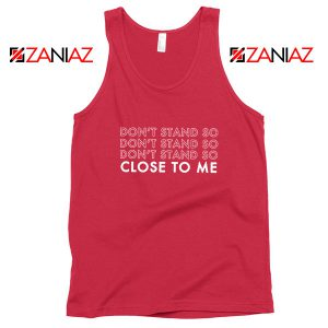 Dont Stand Co Close To Me Red Tank Top