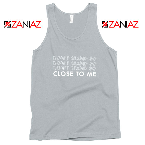 Dont Stand Co Close To Me Sport Grey Tank Top