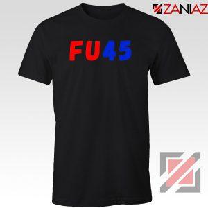 FU45 Anti Trump Black Tshirt