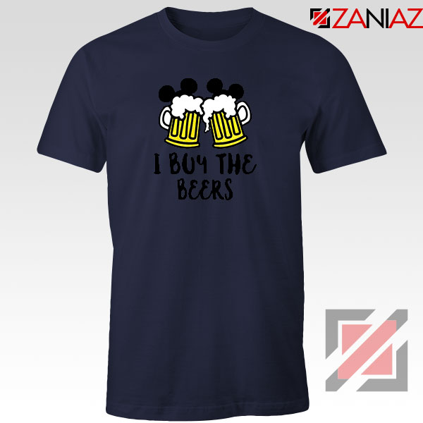 I Buy The Beers Navy Blue Tshirt