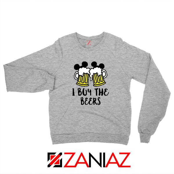 I Buy The Beers Sport Grey Sweatshirt