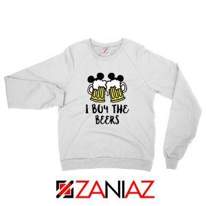 I Buy The Beers Sweatshirt