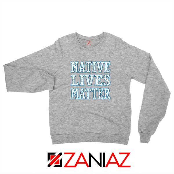 Native Lives Matter Sport grey Sweatshirt