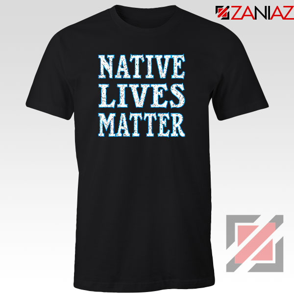 Native Lives Matter Tshirt