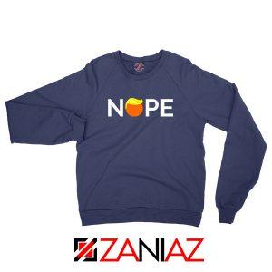 Nope Donald Trump Navy Blue Sweatshirt