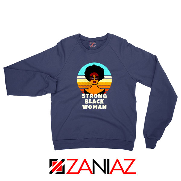 Strong Black Woman Navy Blue Sweatshirt